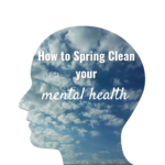 Spring Cleaning for Mental Health