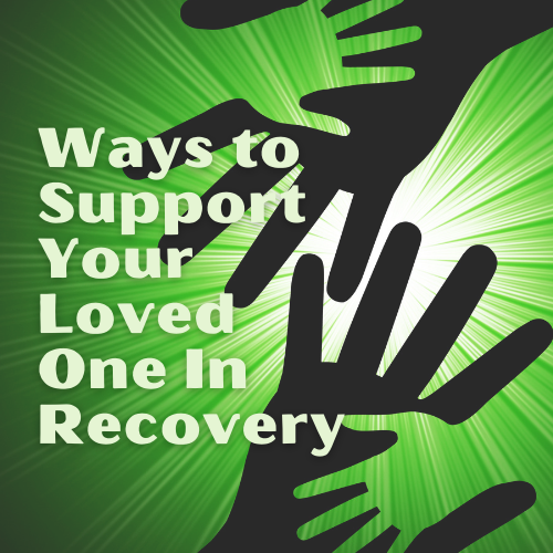 support your loved one in recovery