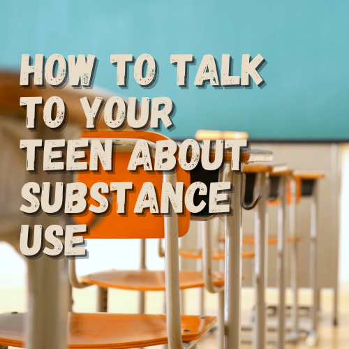 talk to your teen about substance use