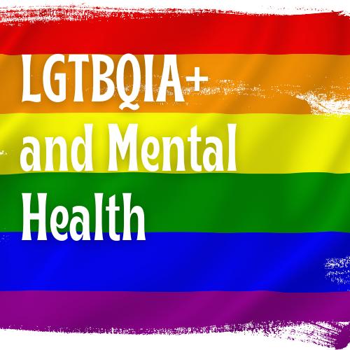 LGBTQIA+ and mental health